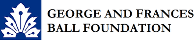 GEORGE AND FRANCES BALL FOUNDATION